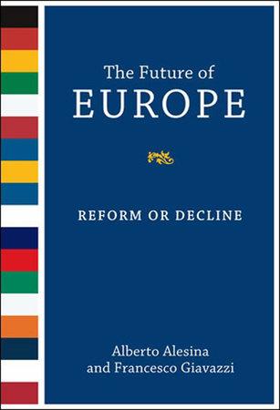 The Future of Europe by Alberto Alesina and Francesco Giavazzi