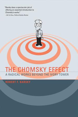 The Chomsky Effect by Robert F Barsky