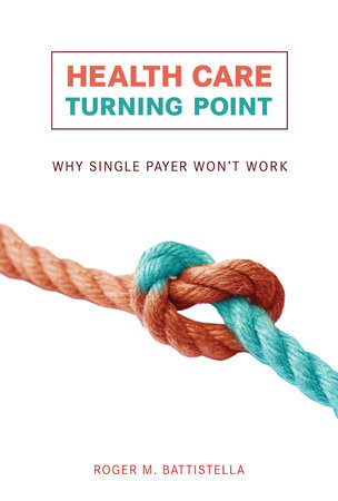 Health Care Turning Point by Roger M. Battistella