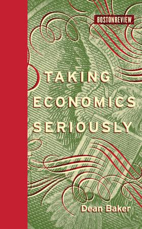 Taking Economics Seriously
