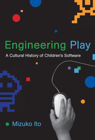 Engineering Play by Mizuko Ito