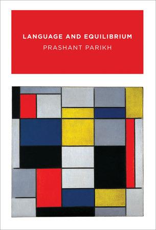 Language and Equilibrium by Prashant Parikh