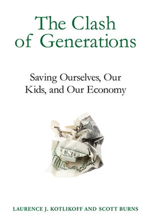 The Clash of Generations by Laurence J. Kotlikoff and Scott Burns