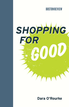 Shopping for Good by Dara O'Rourke