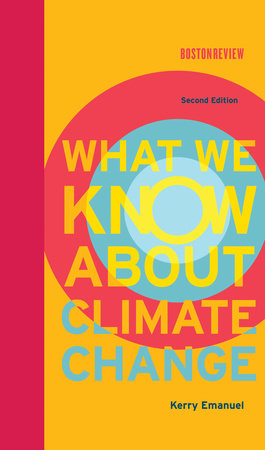 What We Know About Climate Change, second edition by Kerry Emanuel