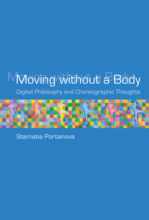 Moving without a Body by Stamatia Portanova