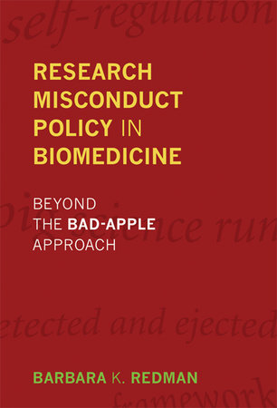 Research Misconduct Policy in Biomedicine by Barbara K. Redman