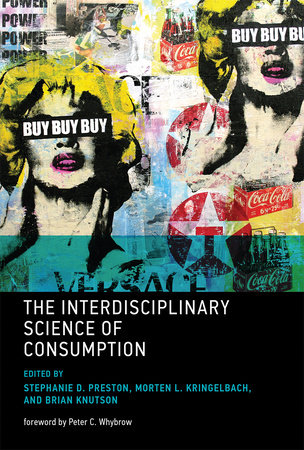 The Interdisciplinary Science of Consumption by