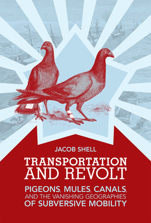 Transportation and Revolt by Jacob Shell