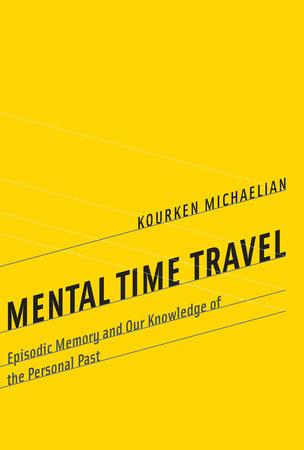 Mental Time Travel