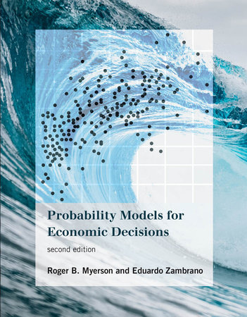 Probability Models for Economic Decisions, second edition by Roger B. Myerson and Eduardo Zambrano