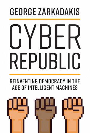 Cyber Republic by George Zarkadakis