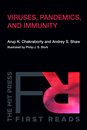 Viruses, Pandemics, and Immunity by Arup K. Chakraborty and Andrey Shaw
