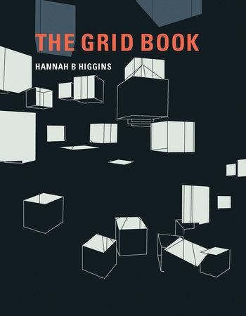 The Grid Book by Hannah B Higgins