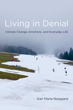 Living in Denial by Kari Marie Norgaard