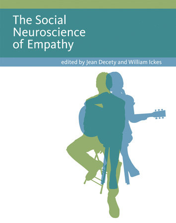 The Social Neuroscience of Empathy by