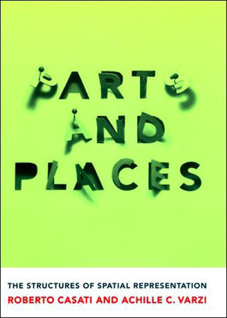 Parts and Places by Roberto Casati and Achille C. Varzi