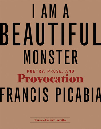 I Am a Beautiful Monster by Francis Picabia