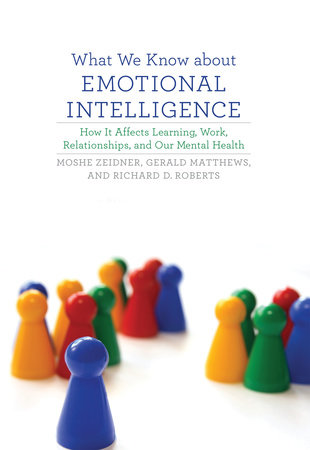 What We Know about Emotional Intelligence by Moshe Zeidner, Gerald Matthews and Richard D. Roberts