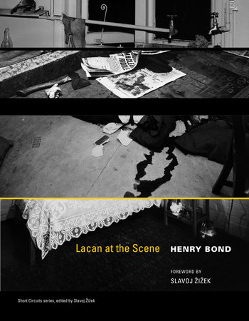 Lacan at the Scene by Henry Bond