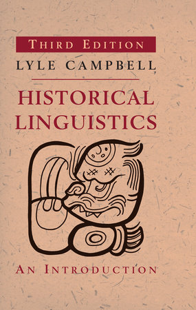 Historical Linguistics, third edition by Lyle Campbell
