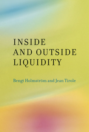 Inside and Outside Liquidity by Bengt Holmstrom and Jean Tirole