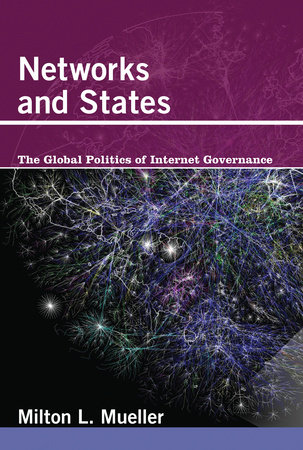 Networks and States by Milton L. Mueller