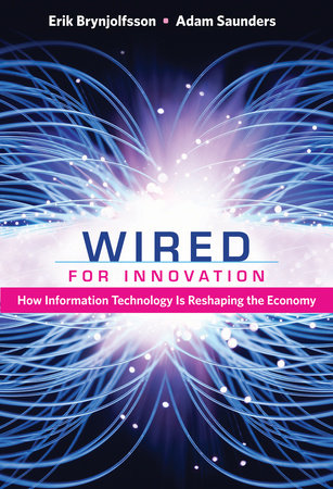 Wired for Innovation by Erik Brynjolfsson and Adam Saunders