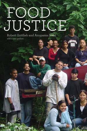 Food Justice by Robert Gottlieb and Anupama Joshi