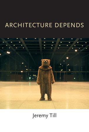 Architecture Depends by Jeremy Till