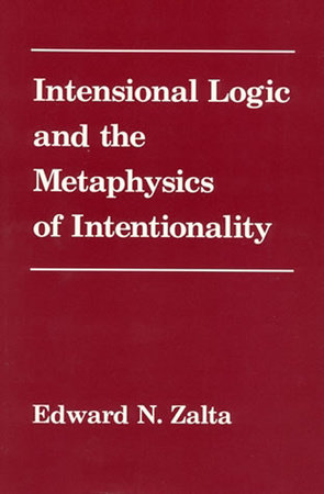 Intensional Logic and Metaphysics of Intentionality by Edward Zalta