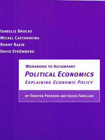 Workbook to Accompany Political Economics by Isabelle Brocas, Micael Castanheira, Ronny Razin and David Stromberg