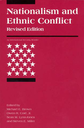 Nationalism and Ethnic Conflict, revised edition by