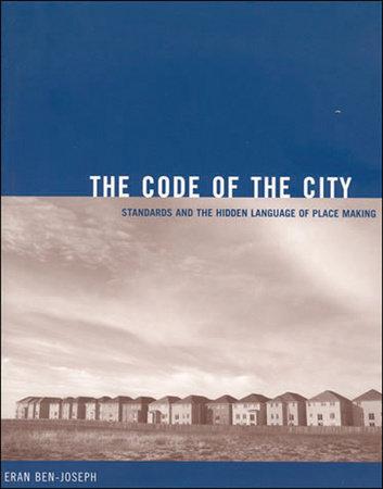 The Code of the City by Eran Ben-Joseph