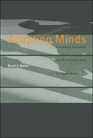 Adapting Minds by David J. Buller