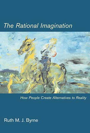 The Rational Imagination by Ruth M. J. Byrne