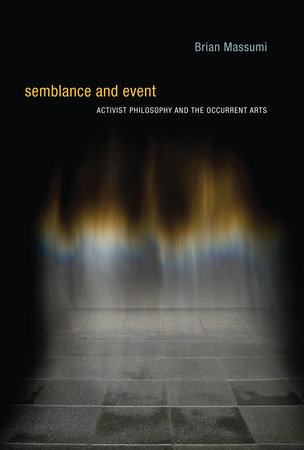 Semblance and Event by Brian Massumi