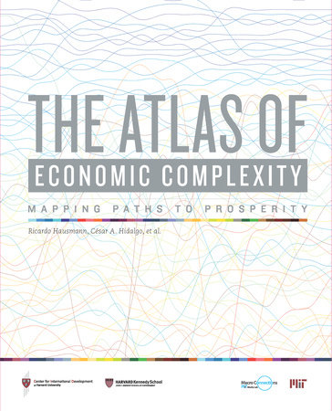 The Atlas of Economic Complexity by Ricardo Hausmann, Cesar A. Hidalgo, Sebastian Bustos, Michele Coscia and Alexander Simoes