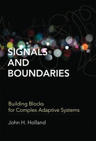 Signals and Boundaries by John H. Holland