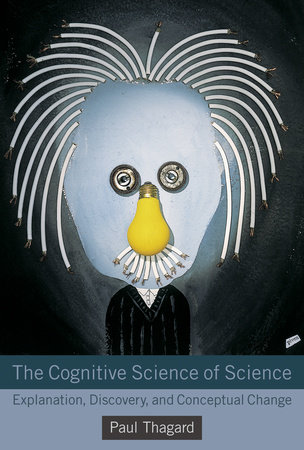 The Cognitive Science of Science by Paul Thagard