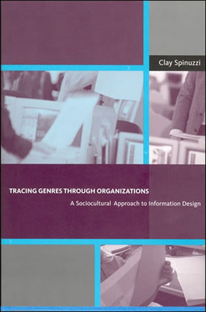 Tracing Genres through Organizations by Clay Spinuzzi