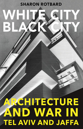 White City, Black City by Sharon Rotbard