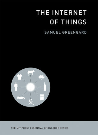 The Internet of Things by Samuel Greengard