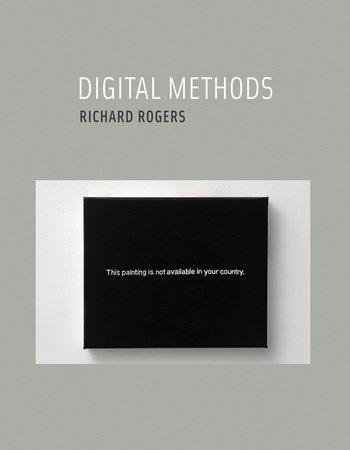 Digital Methods by Richard Rogers