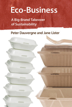 Eco-Business by Peter Dauvergne and Jane Lister