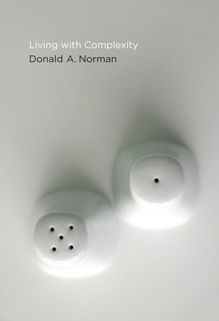 Living with Complexity by Donald A. Norman