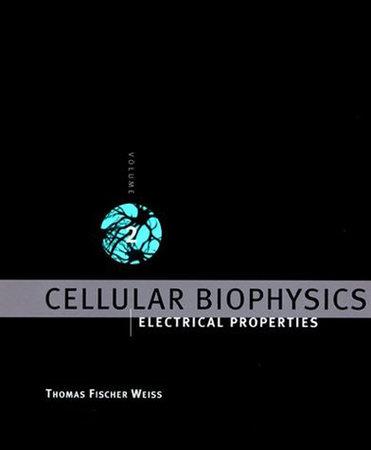 Cellular Biophysics, Volume 2 by Thomas Fischer Weiss