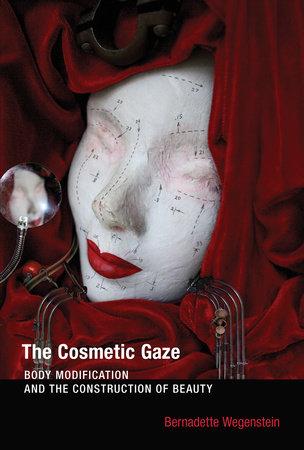 The Cosmetic Gaze by Bernadette Wegenstein