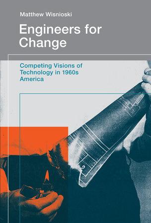 Engineers for Change by Matthew Wisnioski