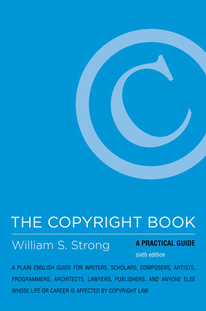 The Copyright Book, sixth edition by William S. Strong